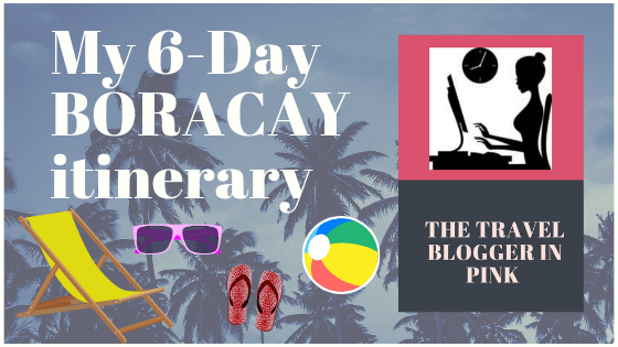 My 6-Day BORACAY itinerary