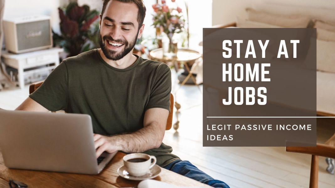 Stay at home jobs - legit passive income ideas