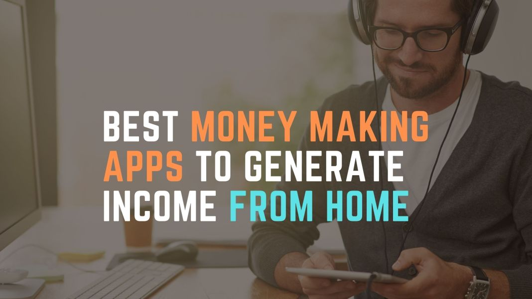 best money making apps to generate income from home