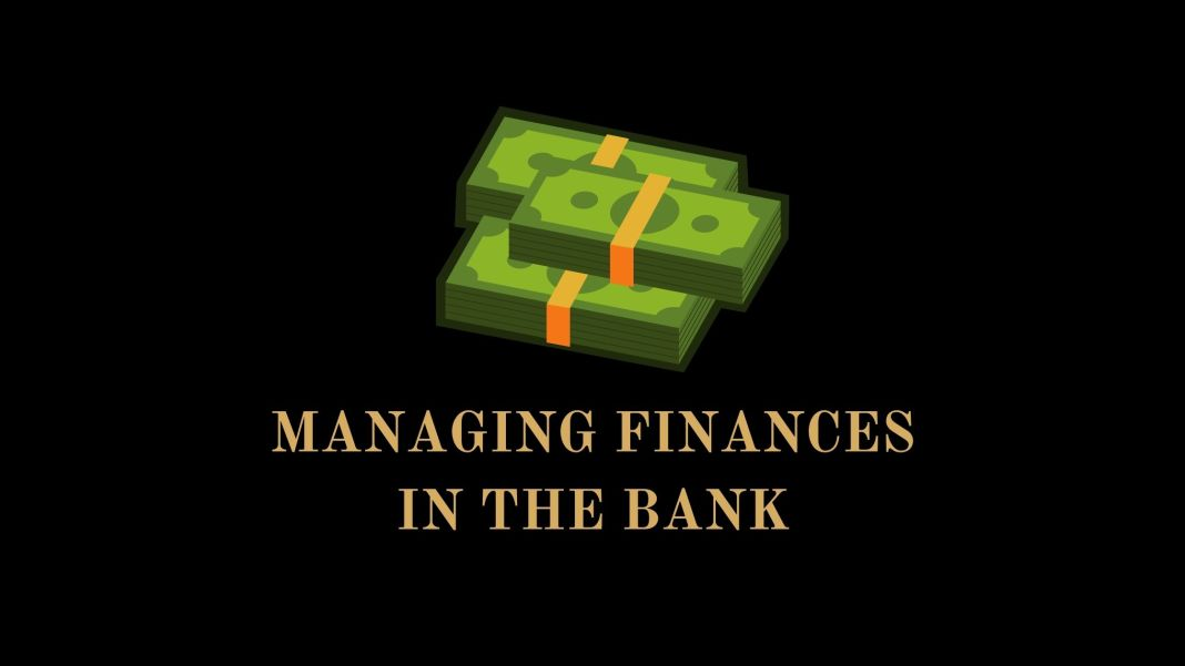 Managing Finances in the Bank