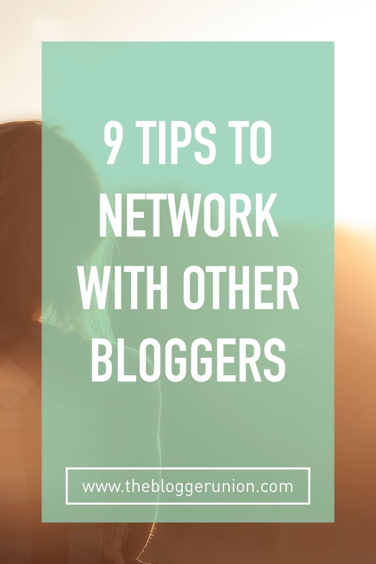 9 great tips to network with bloggers and brands. Click to read more or pin and save for later!