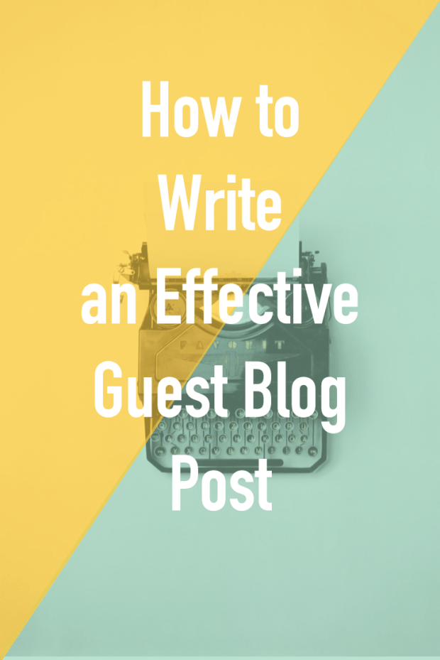 How to Write an Effective Guest Blog Post