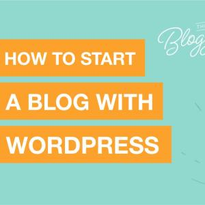 how to start a successful blog with wordpress