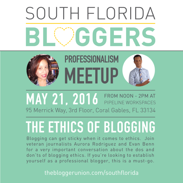 May South Florida Bloggers Meetup: Blogging can get sticky when it comes to ethics.Join veteran journalists Aurora Rodriguez and Evan Benn for a very important conversation about the dos and don'ts of blogging ethics.