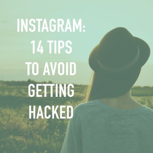 14 Tips to Avoid Your Instagram Account Getting Hacked