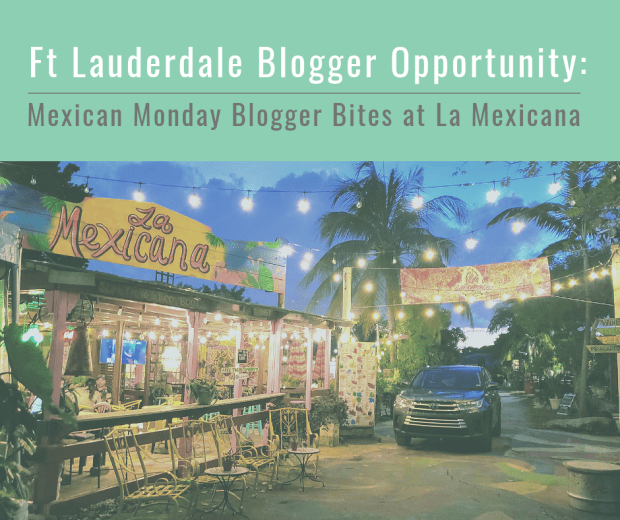 Blogger Opportunity at La Mexicana in Ft Lauderdale