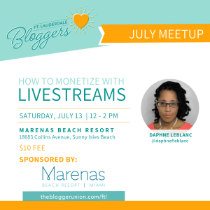 Monetize with Livestreams with Speaker Daphne Leblanc- Ft Lauderdale Bloggers