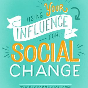 Using Your Influence For Positive Social Change