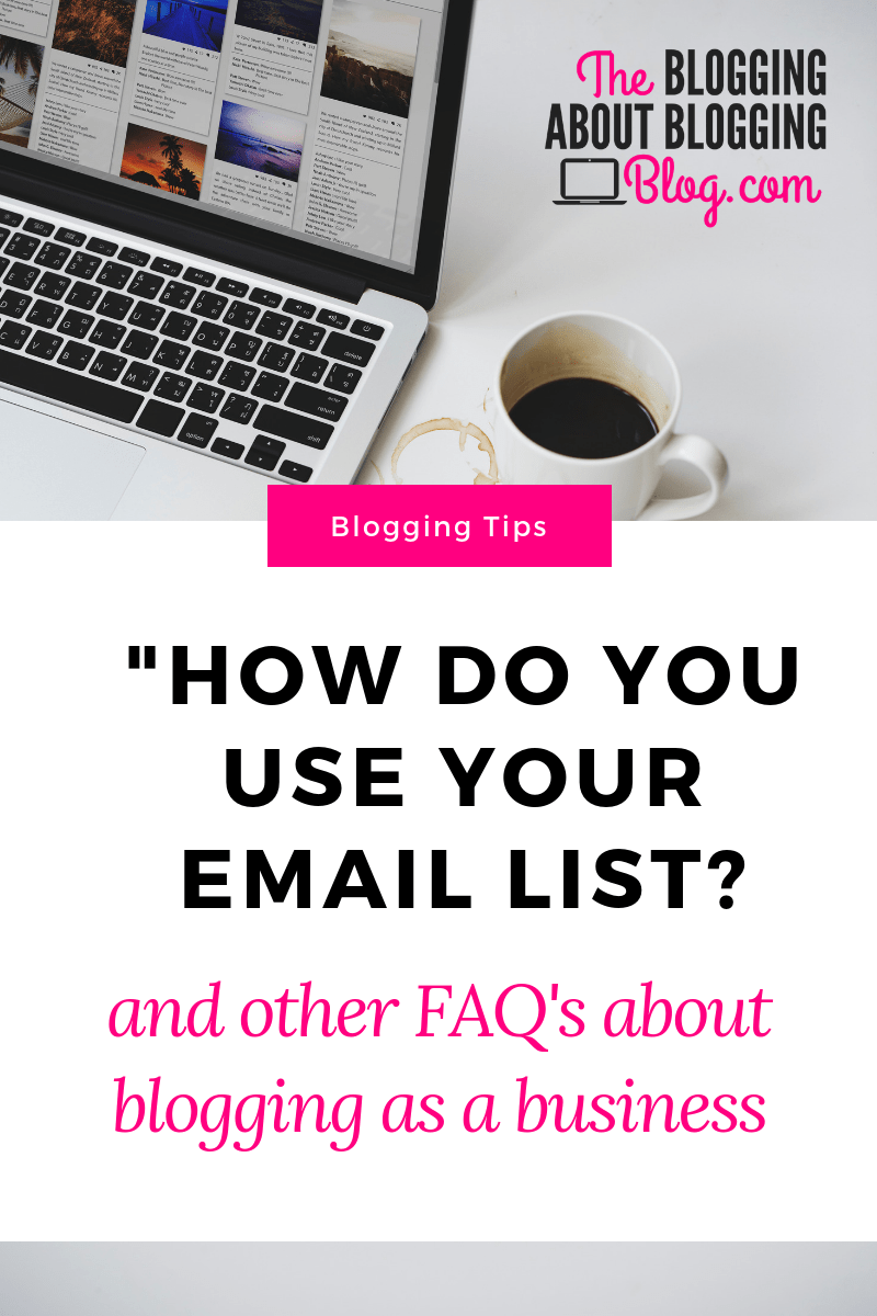 How my email list helps me make money and other FAQ's about blogging | #startablog #bloggingforbeginners #bloggingtips #blogging