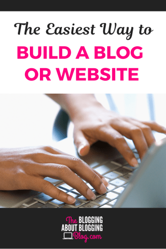 If you're looking for the easiest way to build your own #blog or website, this is it.  | TheBloggingAboutBloggingBlog.com #bloggingtips #bloggingforbeginners #startablog