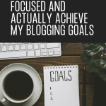 How I Stay On Track Toward My Blogging Goals