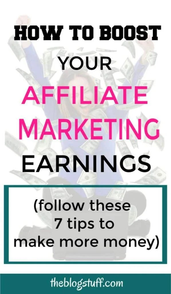 How to make money with affiliate marketing. 7 Tips to increase your affiliate earnings and create a passive income.