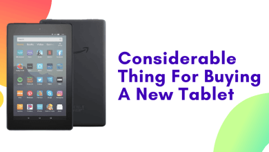 Photo of What to Consider Before Buying a New Tablet?
