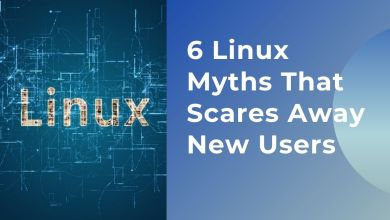 Photo of 6 Linux Myths That Scares Away New Users