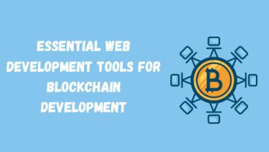 Photo of Essential Web Development Tools for Blockchain Development