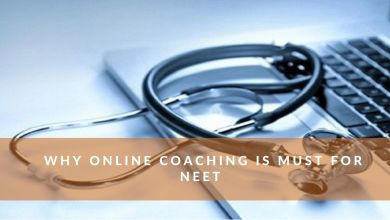 Photo of Why Online Coaching for NEET is Must?