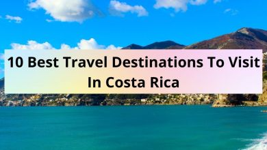 Photo of 10 Best Travel Destinations To Visit In Costa Rica