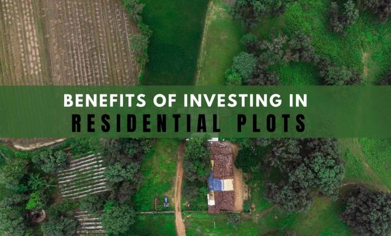Benefits of Investing in Residential Plots