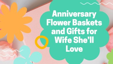 Photo of Anniversary Flower Baskets and Gifts for Wife She'll Love