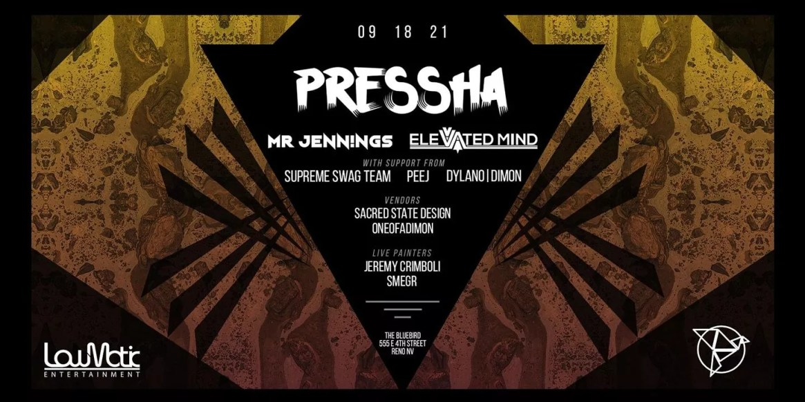 Pressha Presented By LowMatic ENT and The Bluebird!