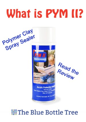PYM II is a spray sealer that I recommend for use with polymer clay. Read the review here.