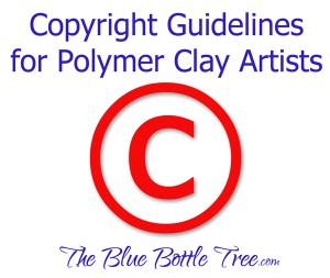 Learn about copyright guidelines for polymer clay artists in this article by Ginger Davis Allman at The Blue Bottle Tree.