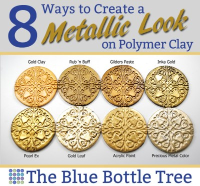 Read about these 8 ways to create a metallic look on polymer clay on The Blue Bottle Tree.