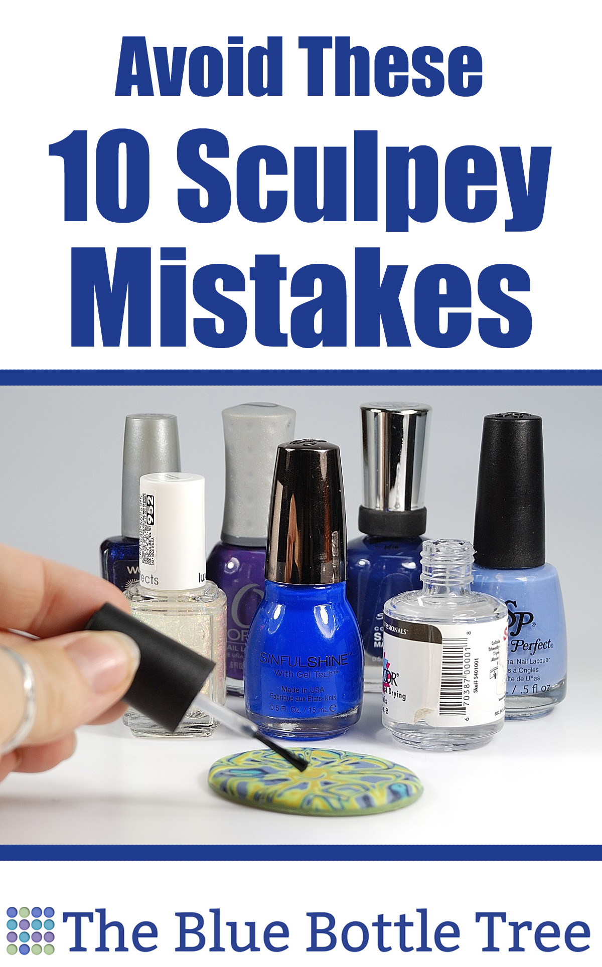 Avoid These 10 Sculpey Mistakes (and other clays, too!) - The Blue