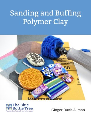 Learn how to get a flawless finish with the Sanding and Buffing Polymer Clay eBook from The Blue Bottle Tree.