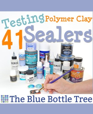 41 sealers, 5 clay brands, learn which polymer clay sealers made the grade, and which ones failed.