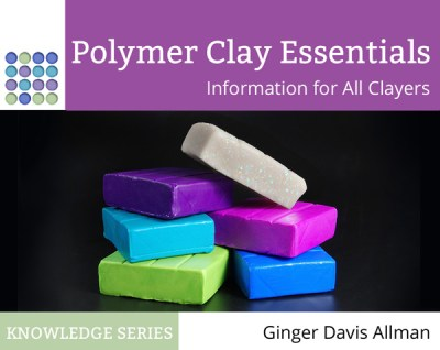 Learn about polymer clay with the Polymer Clay Essentials eBook, Information for ALL Clayers.