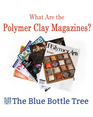What polymer clay magazines are available in print or digital form? Learn about our options here!