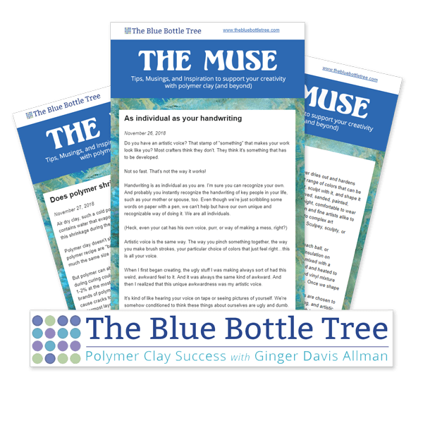 The Muse is a premium newsletter subscription of polymer clay tips, ideas, creative support, and inspiration by Ginger Davis Allman of The Blue Bottle Tree.