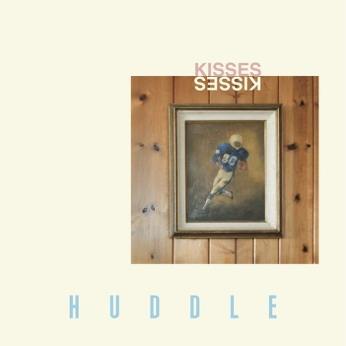Kisses - Huddle