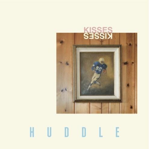 Kisses - Huddle