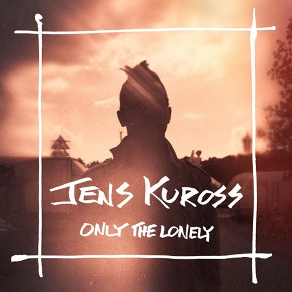 Jens Kuross - Only The Lonely