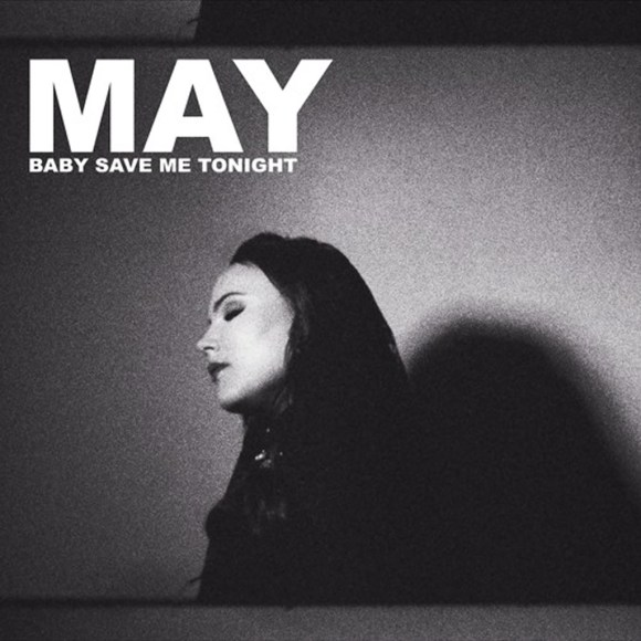 May - Baby Save Me Tonight