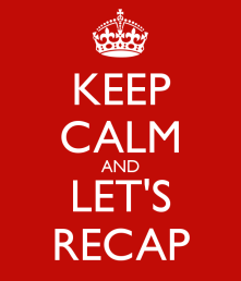 keep-calm-and-let-s-recap