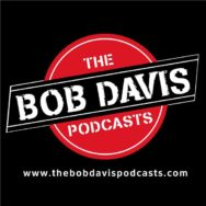 Bob Davis Podcasts Radio Show # 60