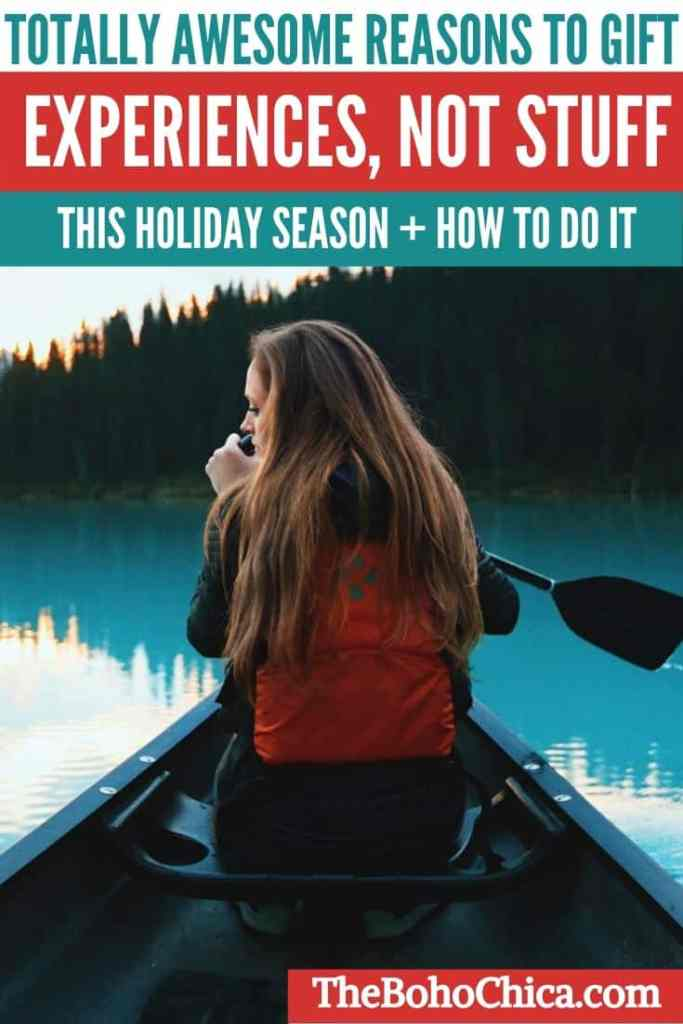 How to gift experiences not stuff this holiday season- plus gifts that are sustainable and eco-friendly.