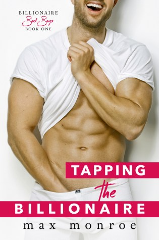 Blog Tour Review & Giveaway: Tapping the Billionaire (Billionaire Bad Boys #1) by Max Monroe @authormaxmonroe