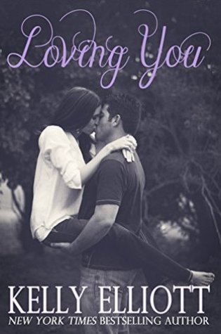 Release Day Launch with Excerpt: Loving You (Love Wanted in Texas #5) by Kelly Elliott