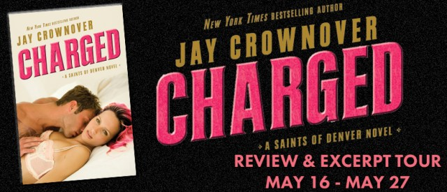 Blog Tour Review with Excerpt & Giveaway: Charged (Saints of Denver #2) by Jay Crownover @JayCrownover