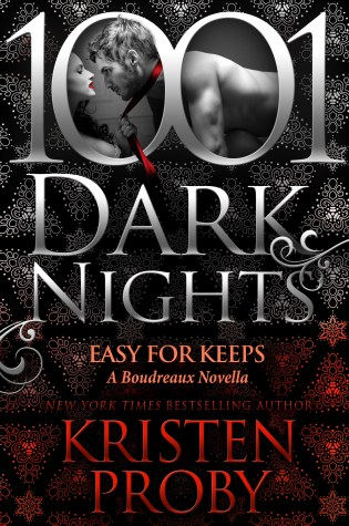 Blog Tour Review with Excerpt: Easy for Keeps (A Boudreaux Novella) by Kristen Proby @Handbagjunkie @1001DarkNights