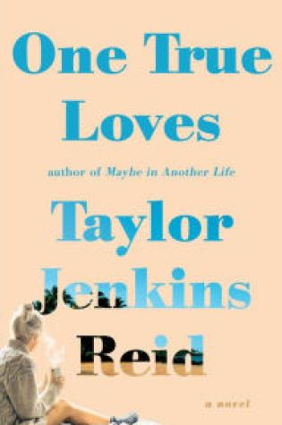 Book Review: One True Loves by Taylor Jenkins Reid @tjenkinsreid