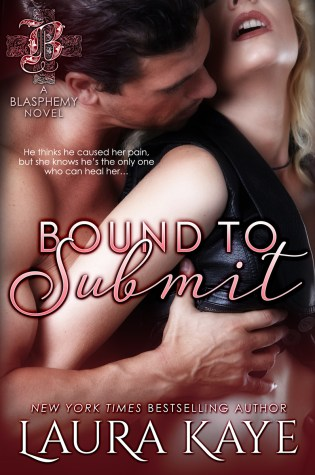 Excerpt Reveal: Bound to Submit (Blasphemy #1) by Laura Kaye @laurakayeauthor