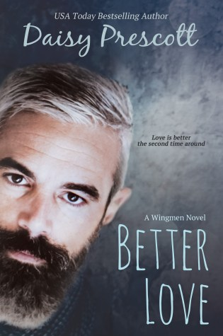 Cover Reveal: Better Love (Wingmen #4) by Daisy Prescott @Daisy_Prescott