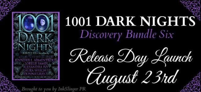 Release Day Blitz: 1001 Dark Nights: Bundle Six by Jennifer L. Armentrout, Lorelei James, Alexandra Ivy, Laura Wright, Donna Grant, and introducing Rebecca Yarros and Kennedy Layne. @InkSlingerPR @1001DarkNights