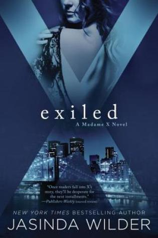 Book Review: Exiled (Madame X #3) by Jasinda Wilder @JasindaWilder