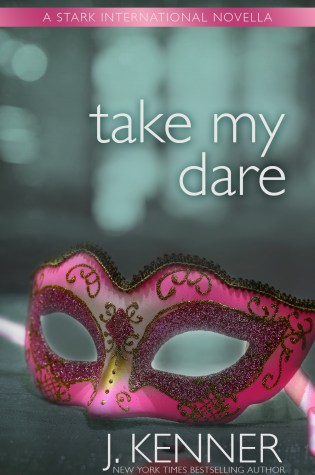 Cover Reveal: Take My Dare by J. Kenner @juliekenner